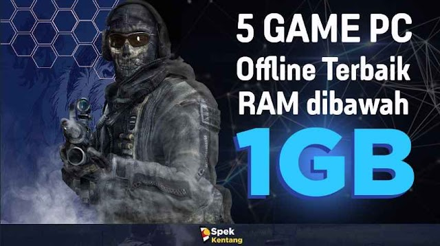 5 Game Offline PC RAM dibawah 1GB Terbaik Yang Seru Untuk Dimainkan