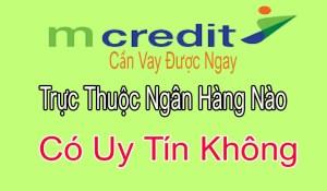 MC Credit Trực thuộc Ngân Hàng Nào? Bạn Có Biết Chưa?