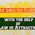 Learn English using Law of Attraction, Get Fluently in English using  Law of Attraction 2020.