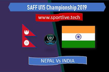 Live Streaming Nepal Vs India SAFF U15 Championship 2019