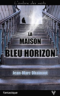 https://lesreinesdelanuit.blogspot.be/2017/08/la-maison-bleu-horizon-de-jean-marc.html