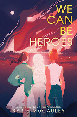 We Can Be Heroes by Kyrie McCauley book cover