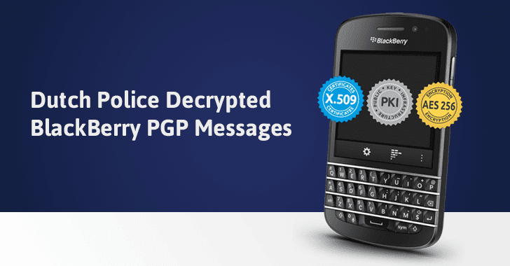 How Dutch Police Decrypted BlackBerry PGP Messages For Criminal Investigation