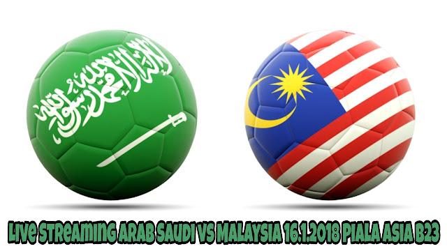 Live Streaming Arab Saudi vs Malaysia 16.1.2018 Piala Asia B23