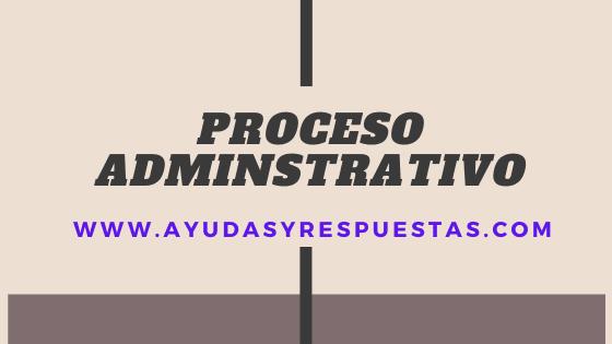 proceso adminsitrativo