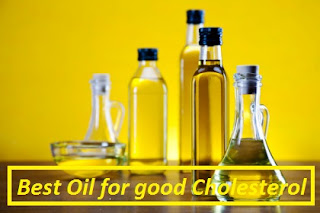 Best Oil for Good cholesterol.