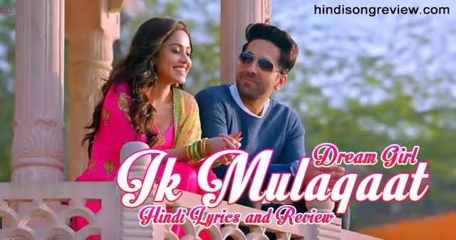dream-girl-ik-mulaqaat-lyrics-in-hindi