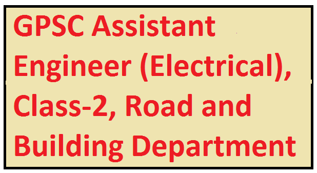 GPSC Assistant Engineer (Electrical), Class-2, Road and Building Department