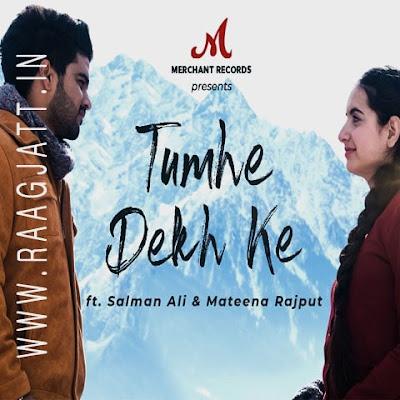 Tumhe Dekh Ke by Salman Ali lyrics