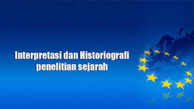 Gambar ilustrasi Interpretasi dan Historiografi penelitian sejarah