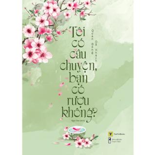 Tôi Có Câu Chuyện, Bạn Có Rượu Không? ebook PDF EPUB AWZ3 PRC MOBI