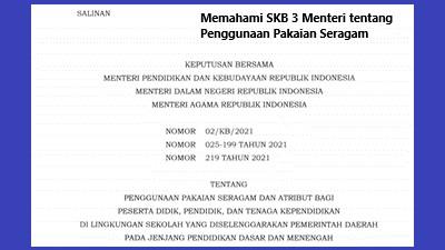 memahami skb 3 menteri tentang penggunaan seragam dan atribut