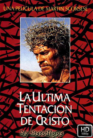 La Ultima Tentacion de Cristo [1988] HD 1080P Latino [Google Drive] GloboTV