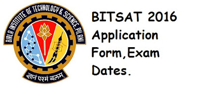 BITSAT 2016 Application Form, Exam Dates