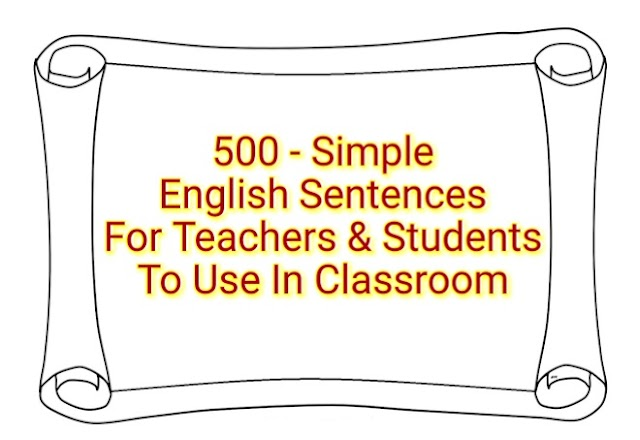 500 Easy English sentences - Teachers To Use In Classroom for Primary Students