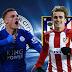 Leicester x Atlético de Madrid (18/04/2017) - Horário, TV e prognóstico (Champions League)