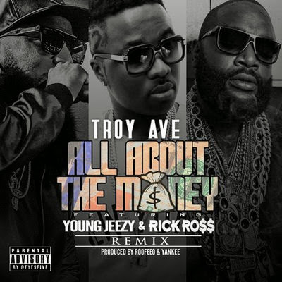 Troy Ave - All About the Money (Remix) [feat. Young Jeezy & Rick Ross] - Single Cover