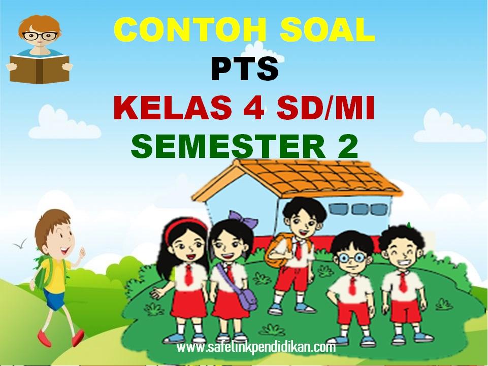 Soal PTS Tematik Kelas 4 SD/MI
