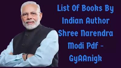 Shri Narendra Modi Books | List Of Books By Indian Author Narendra Modi Pdf - GyAAnigk