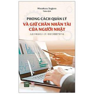 Sách - Phong Cách Quản Lý Và Giữ Chân Nhân Tài Của Người Nhật ebook PDF EPUB AWZ3 PRC MOBI