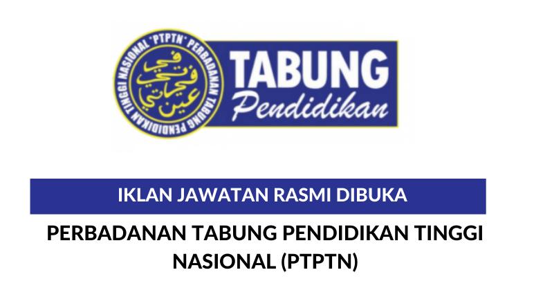 Iklan Jawatan Kosong di Perbadanan Tabung Pendidikan Tinggi Nasional (PTPTN)