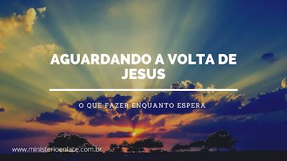 aguardando a volta de Jesus