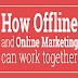 How Offline and Online Marketing Can Work Together #infographic