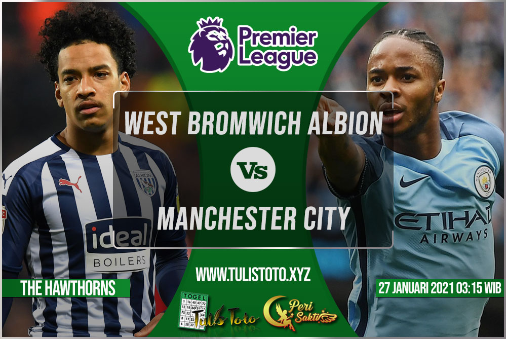 Prediksi West Bromwich Albion vs Manchester City 27 Januari 2021