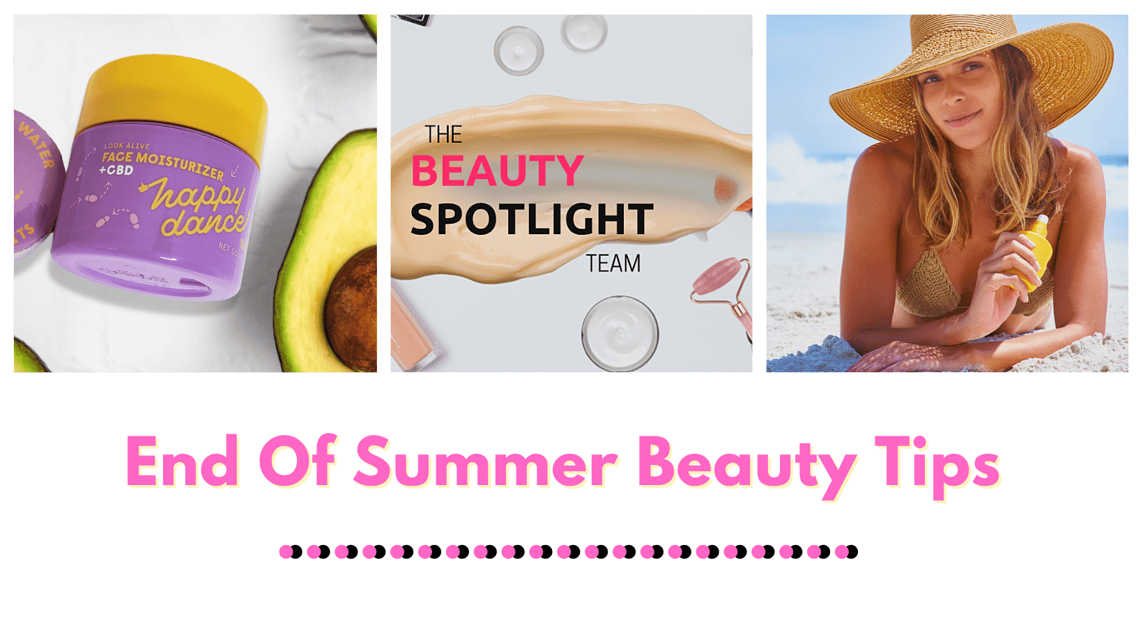 End of Summer Beauty Tips By Barbie's Beauty Bits