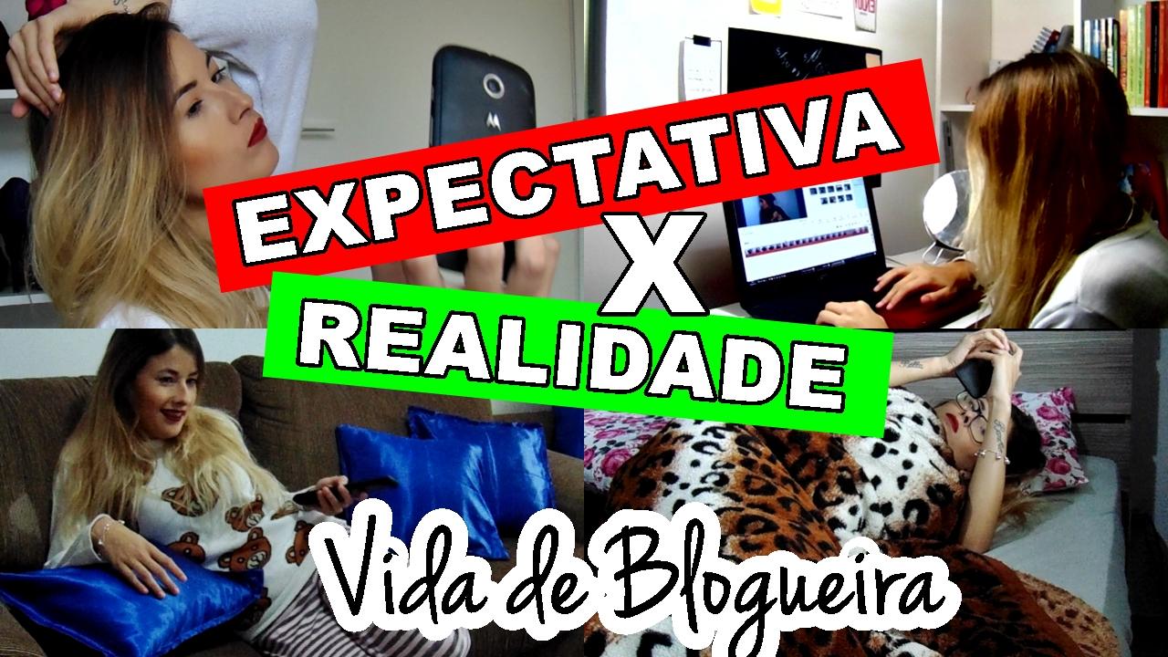 expectativa x realidade vida de blogueira