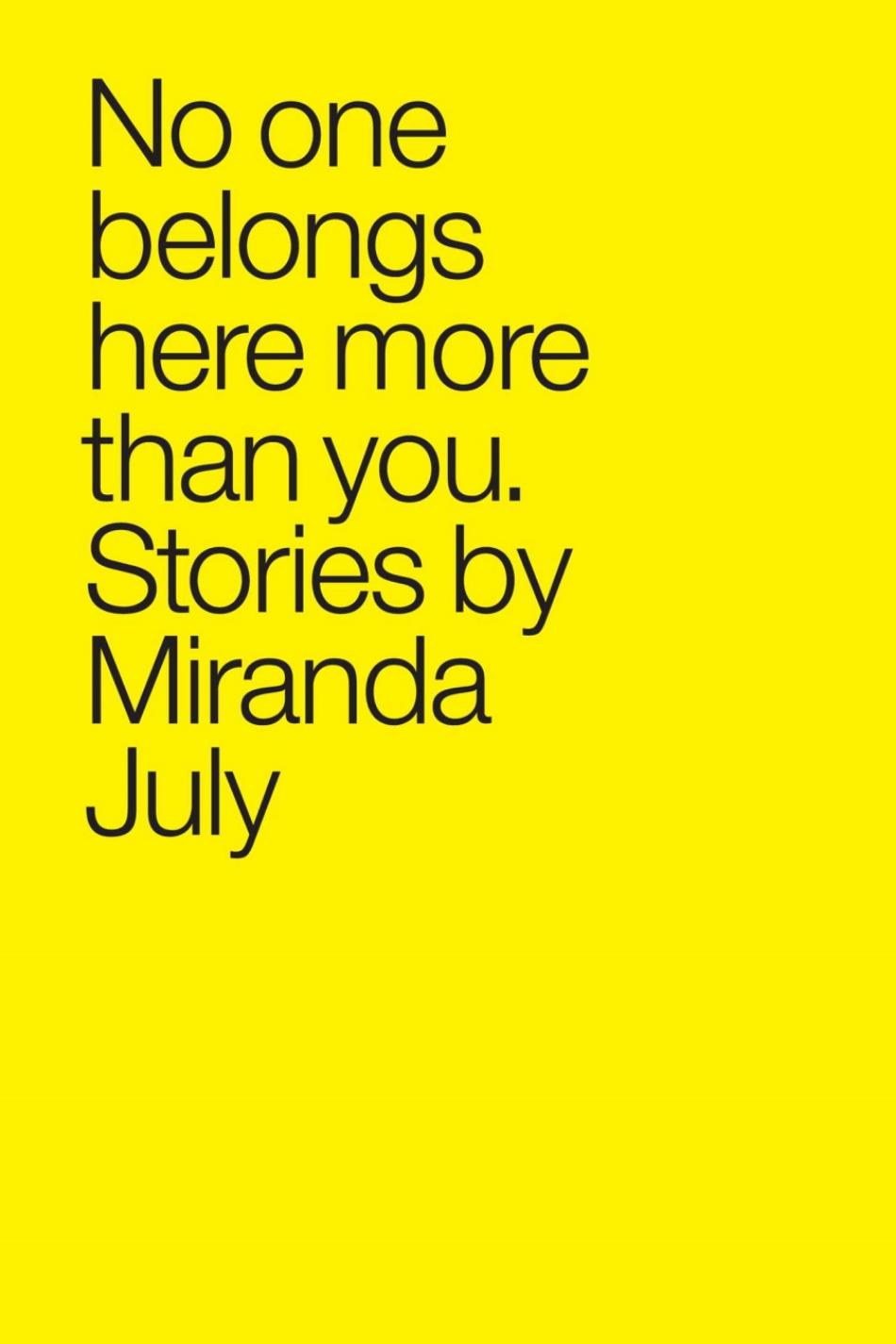 no one belongs here more than you miranda july