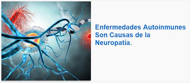 Enfermedades Autoinmunes Son Causas de la Neuropatía