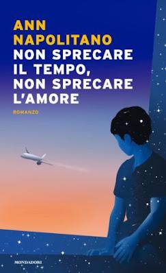 Non sprecare il tempo, non sprecare l'amore, Ann Napolitano, Mondadori