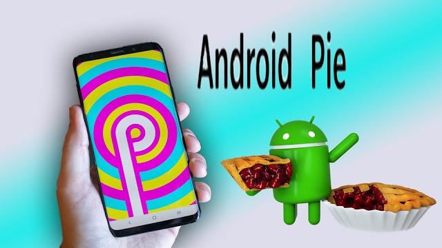 استعراض لمميزات وعيوب أندرويد 9 - Android 9 Pie احدث نسخة من جوجل