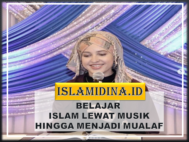 BELAJAR ISLAM LEWAT MUSIK - ISLAMIDINA