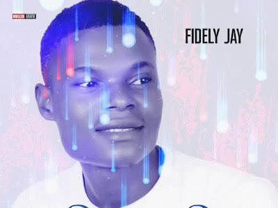 DOWNLOAD MP3: Fidely Jay - Backer