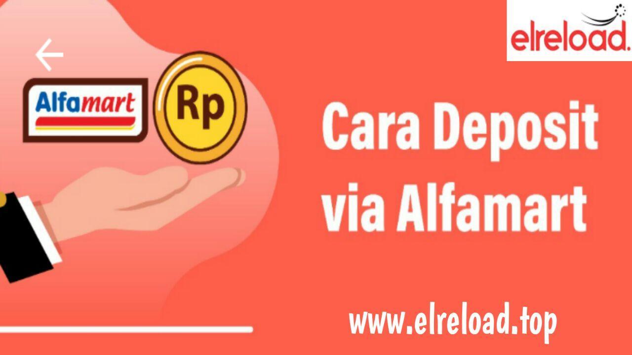 Cara Mudah Deposit Elreload Via Alfamart Dan Alfamidi Suport 24 jam Nonstop