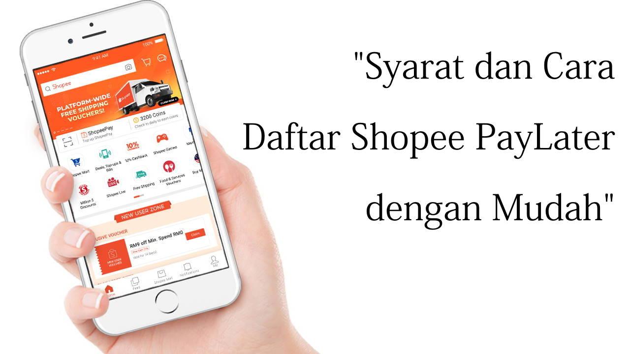 Syarat dan Cara Daftar Shopee PayLater dengan Mudah
