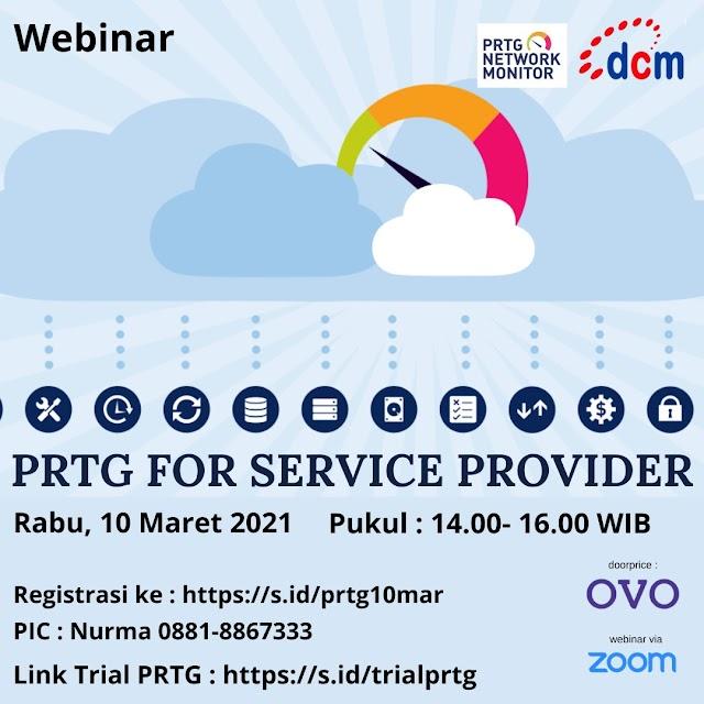 Ikutilah Virtual Event  Webinar PRTG For Service Provider 10 Maret 2021