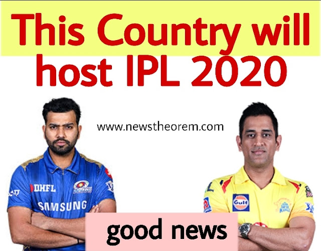 This Country confirms that they wants to host IPL2020, BCCI will announce on 10th June
