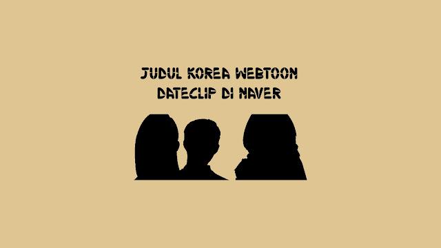 Judul Korea Webtoon Dateclip di Naver