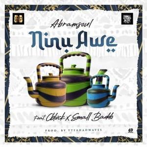 [MUSIC] Abramsoul Ft C Blvck & Small Baddo – Ninu Awe
