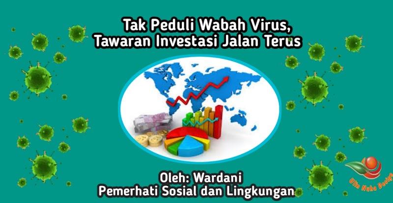 Tak Peduli Wabah Virus, Tawaran Investasi Jalan Terus