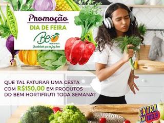 Dia de Feira - Cesta de 150 reais - Extra FM e Bem Hortifruti