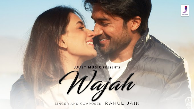 वजह Wajah Song Lyrics by Rahul Jain