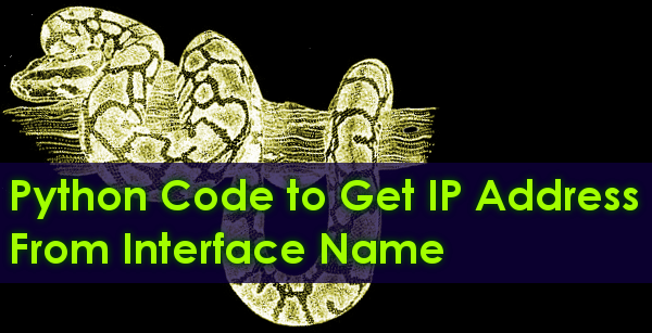 Python Code to Get IP Address From Interface Name