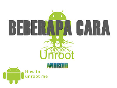 Cara Unroot Smartphone Android