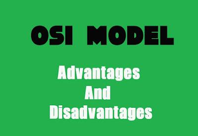 5 Advantages and Disadvantages of OSI Model | Drawbacks & Benefits of OSI Model