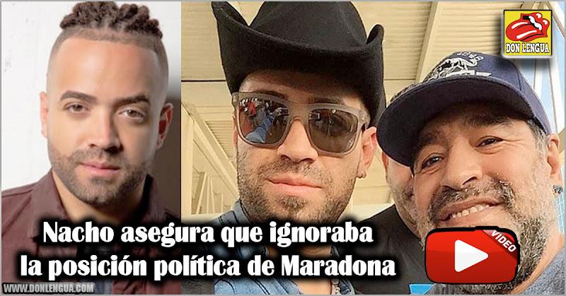 Nacho asegura que ignoraba la posición política de Maradona