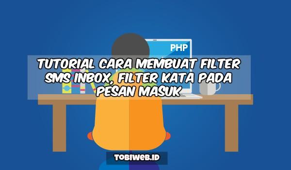Tutorial Cara Membuat Filter SMS Inbox, Filter Kata Pada Pesan Masuk